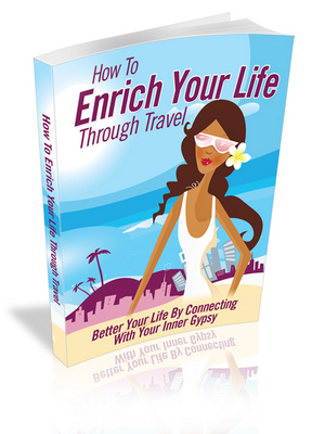 Product picture Hot! How To Enrich Your Life Through Travel + MRR