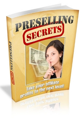 Product picture *NEW!* Preselling Secrets - Supercharge Your Affiliate Earnings -