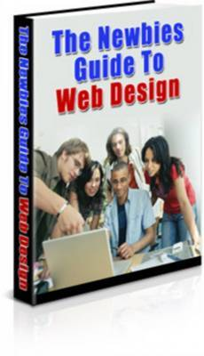 Product picture **NEW** The Newbies Guide To Web Design  With Master  Resale Rights