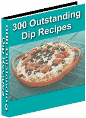 Product picture *NEW* 300 Outstanding Dip Recipes ! Master Resale Rights included.